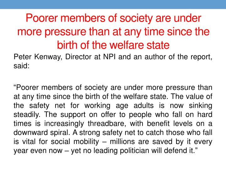 Poorer members of society are under more pressure than at any time since the birth of the welfare state