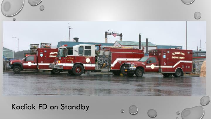 Kodiak FD on Standby