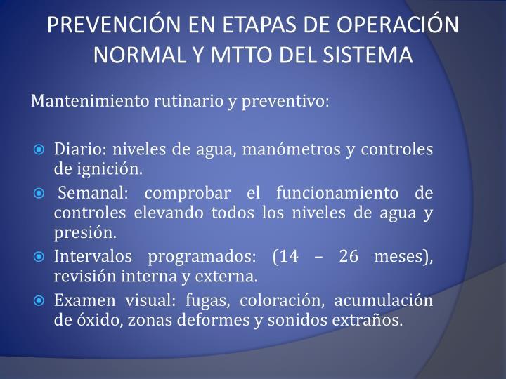 PREVENCIÓN EN ETAPAS DE OPERACIÓN NORMAL Y MTTO DEL SISTEMA