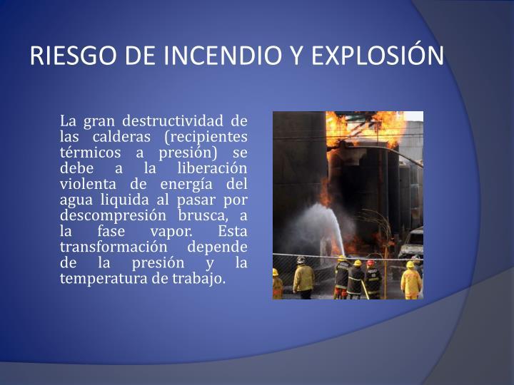 RIESGO DE INCENDIO Y EXPLOSIÓN
