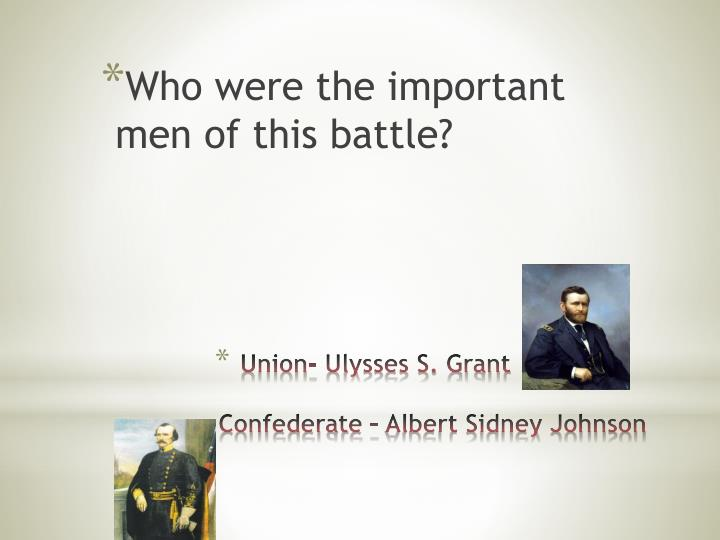 Who were the important men of this battle?