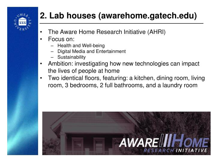 2. Lab houses (