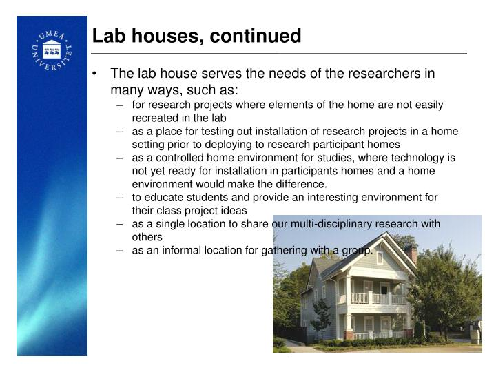 Lab houses, continued
