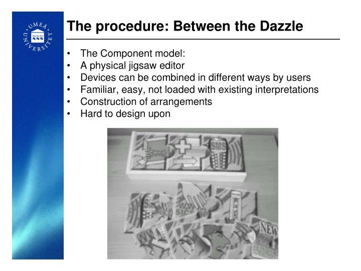 The procedure: Between the Dazzle