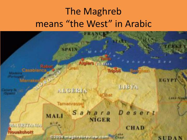 The maghreb means the west in arabic