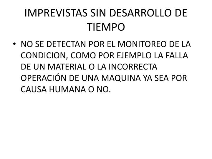 IMPREVISTAS SIN DESARROLLO DE TIEMPO