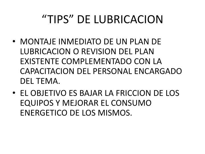 """""""TIPS"""" DE LUBRICACION"""