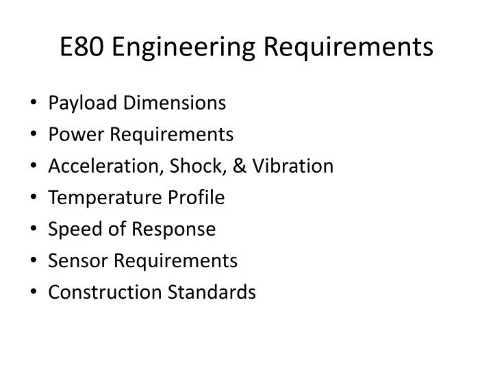 E80 Engineering Requirements