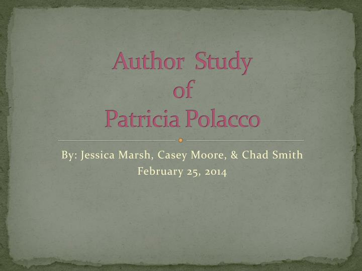 author study patricia polacco 2013-8-24 interview: patricia polacco, author and illustrator of 'the blessing cup' patricia polacco has written and illustrated more than 90 picture books, and she says her early life had a profound effect on her work.