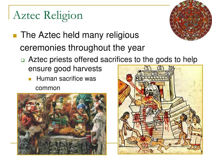 essay about aztec religion Aztec - inca dbq the advancement in the inca and aztec was very great in religion, technology and trade throughout their empire religion, taking a major part in both societies, was one of the highlighting themes of empire development being the root of advanced evolving features.