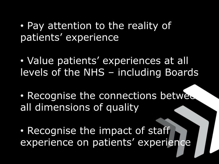 Pay attention to the reality of     patients' experience