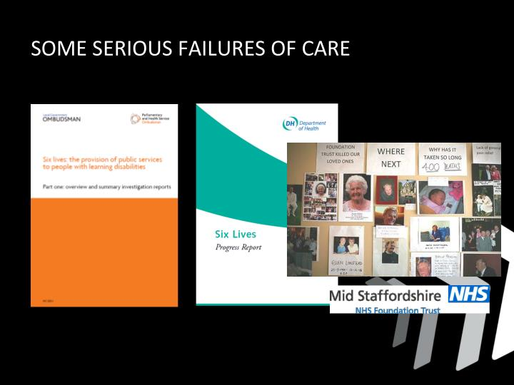 SOME SERIOUS FAILURES OF CARE