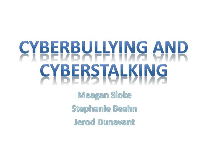 Cyberbullying and cyberstalking