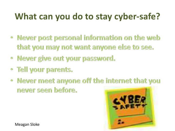What can you do to stay cyber-safe?