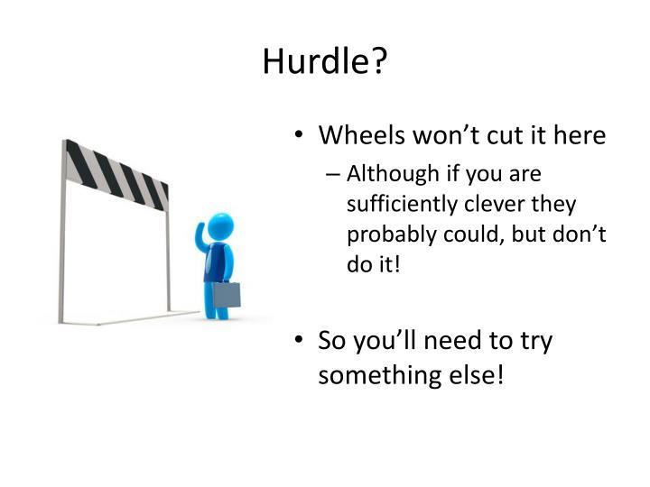 Hurdle?