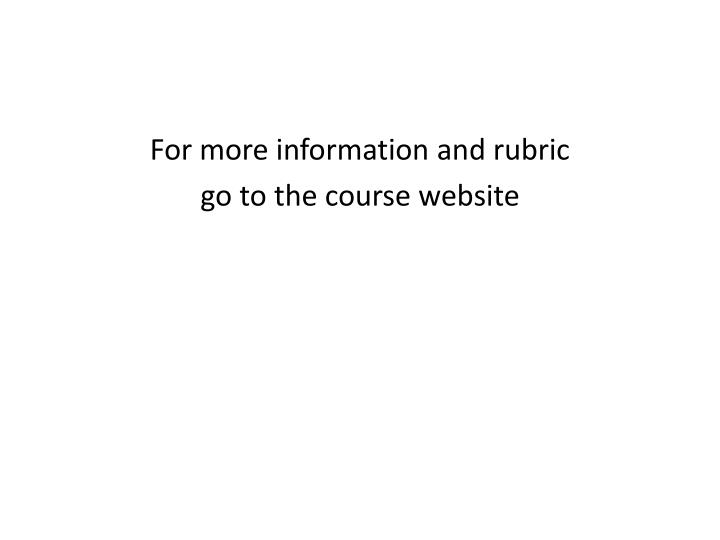 For more information and rubric