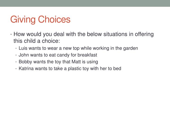 Giving Choices