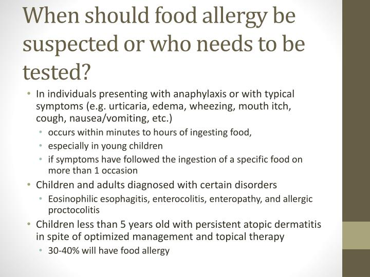 When should food allergy be suspected or who needs to be tested?