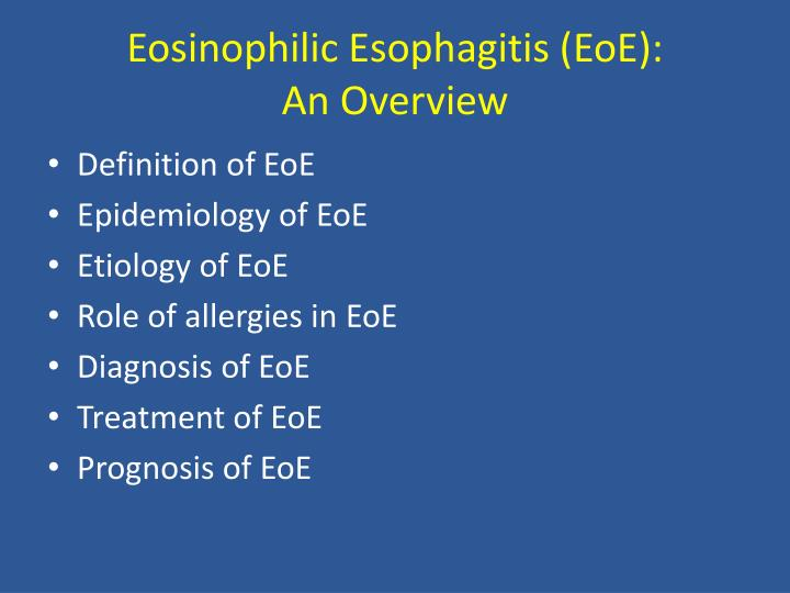 Eosinophilic esophagitis eoe an overview