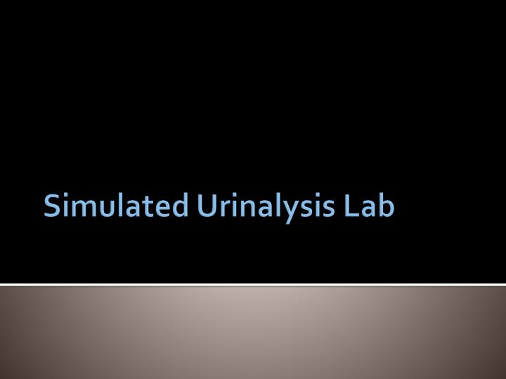 Simulated Urinalysis Lab