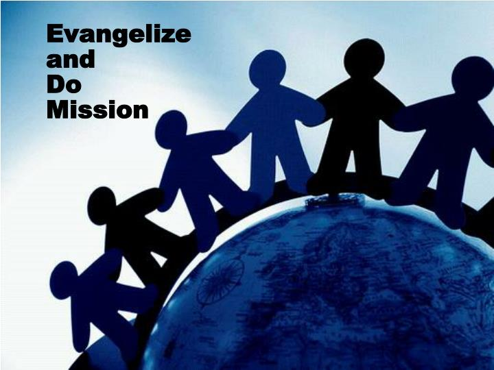 Evangelize and