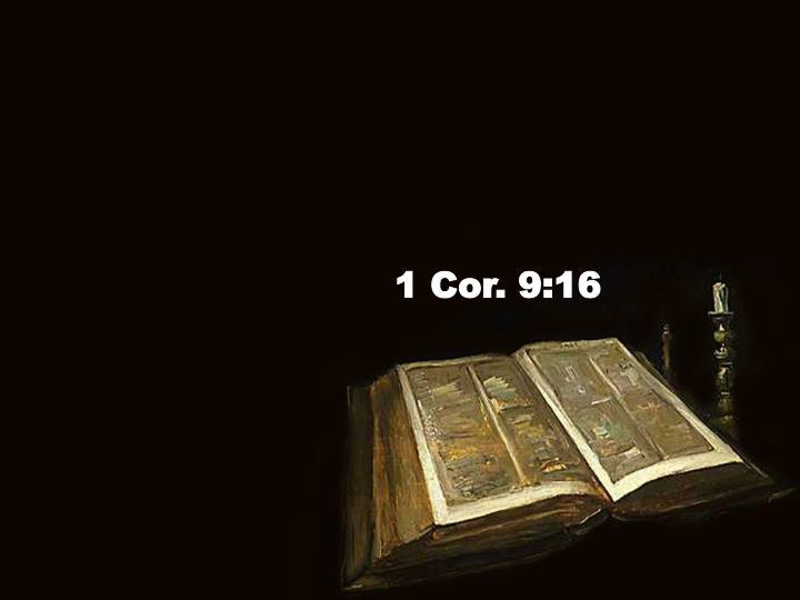 1 Cor. 9:16