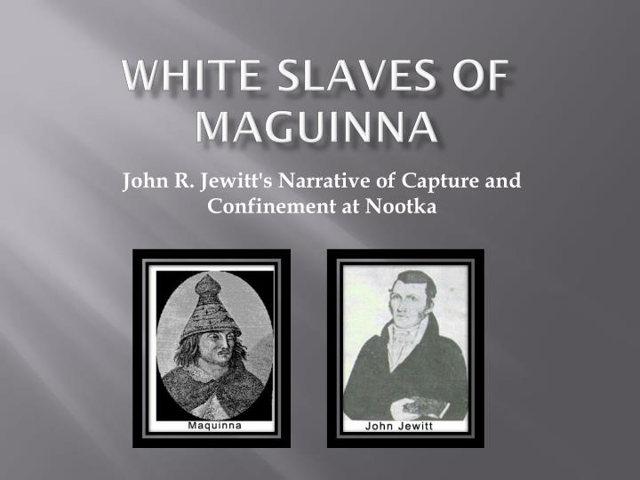 White slaves of maguinna