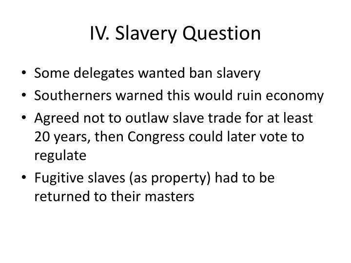 IV. Slavery Question