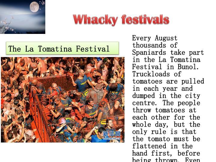 Whacky festivals