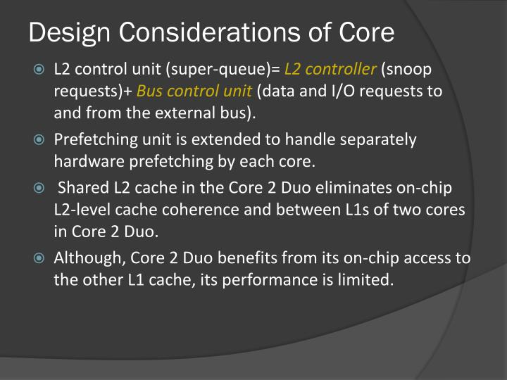 Design Considerations of Core