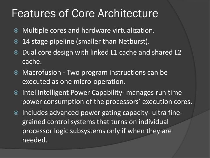 Features of Core Architecture