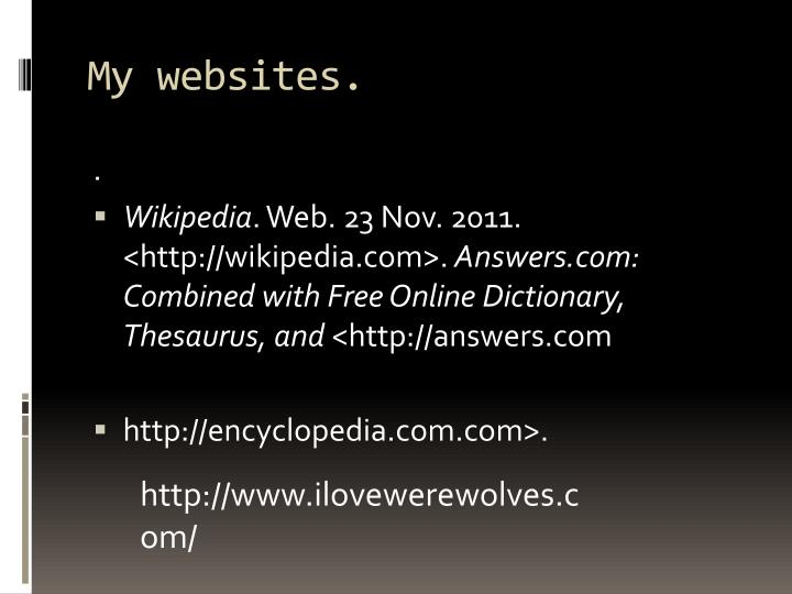 My websites.