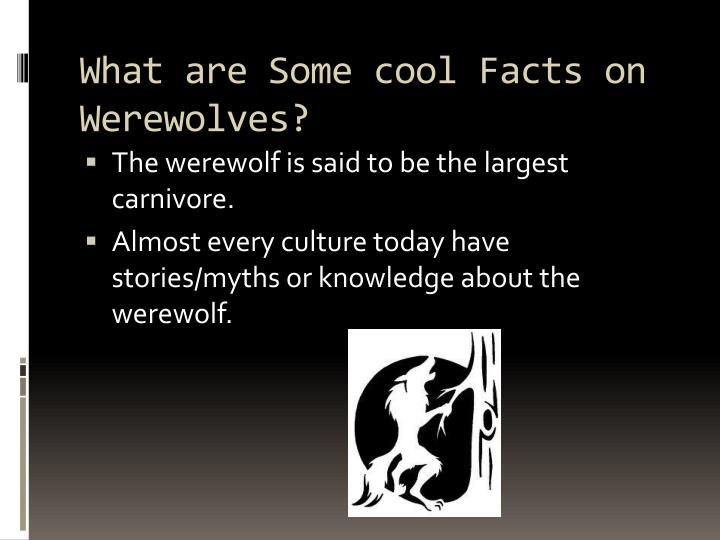What are Some cool Facts on Werewolves?