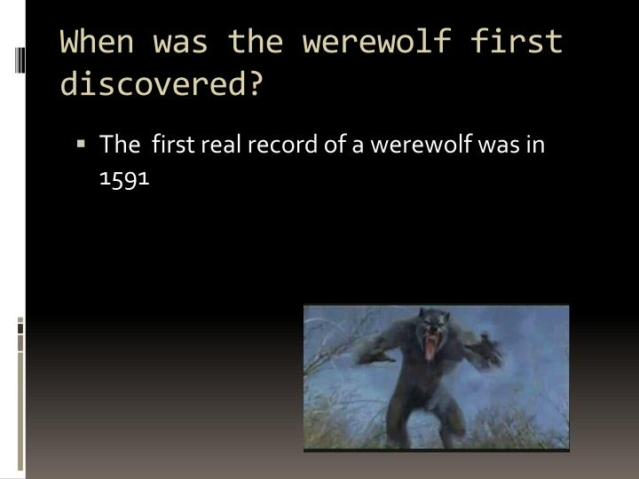 When was the werewolf first discovered?