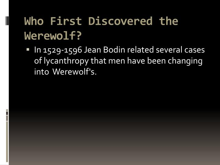 Who first discovered the werewolf
