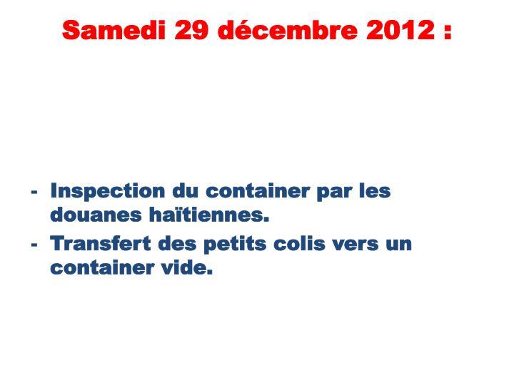Samedi 29 décembre 2012 :