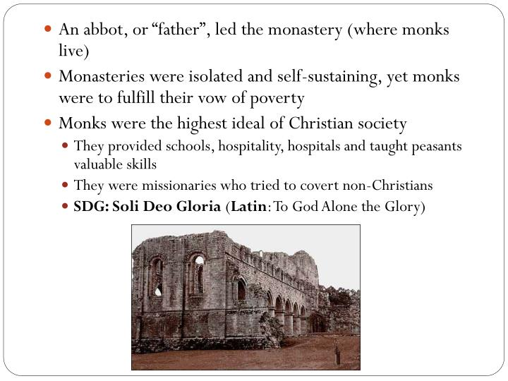 """An abbot, or """"father"""", led the monastery (where monks live)"""