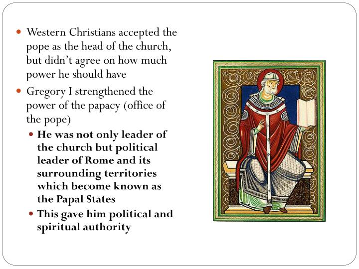 Western Christians accepted the pope as the head of the church, but didn't agree on how much power he should have