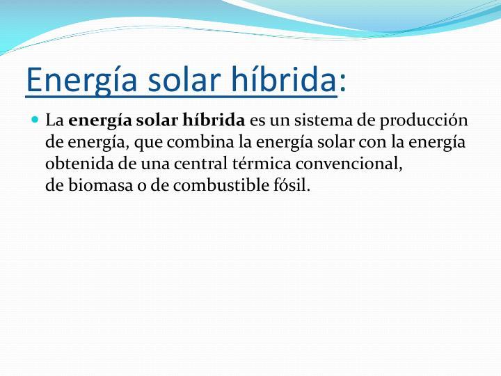 Energía solar híbrida