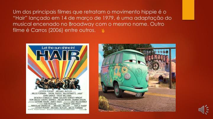 """Um dos principais filmes que retratam o movimento hippie é o """""""