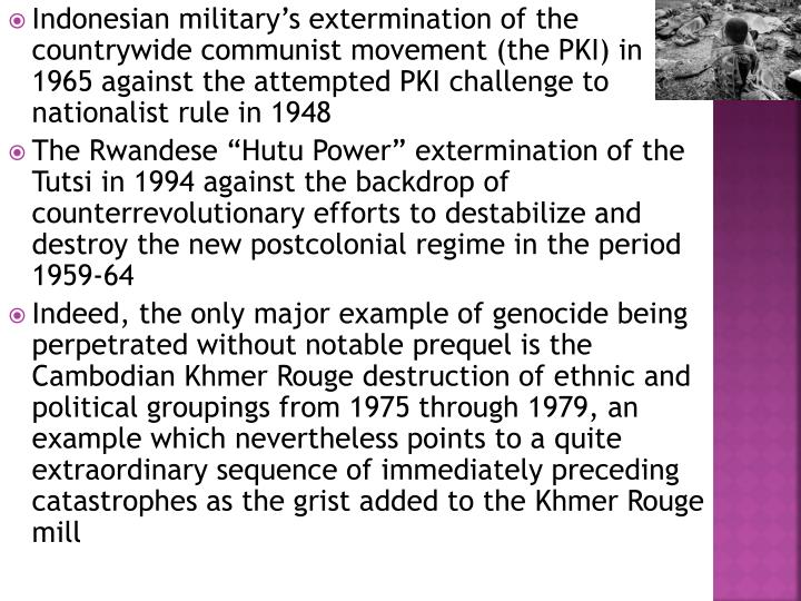 Indonesian military's extermination of the countrywide communist movement (the PKI) in 1965 against the attempted PKI challenge to nationalist rule in 1948