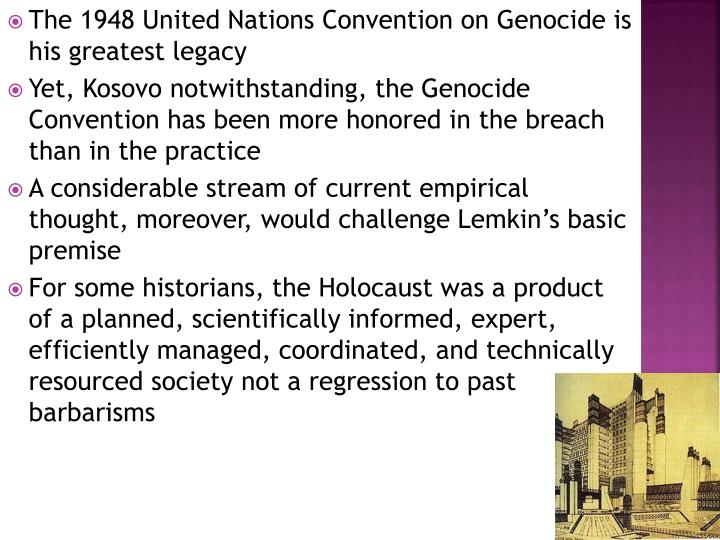 The 1948 United Nations Convention on Genocide is his greatest legacy