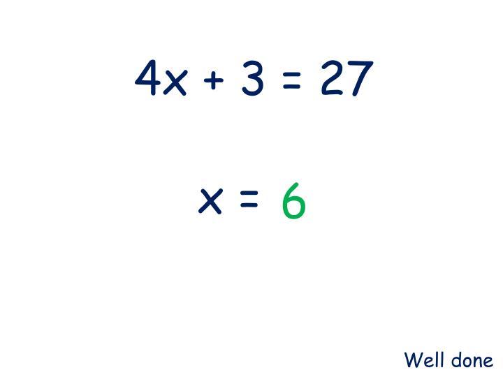 4x + 3 = 27