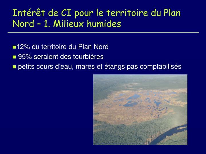 Intérêt de CI pour le territoire du Plan Nord – 1. Milieux humides