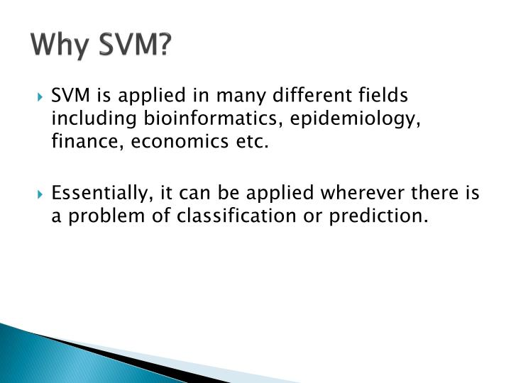 Why SVM?