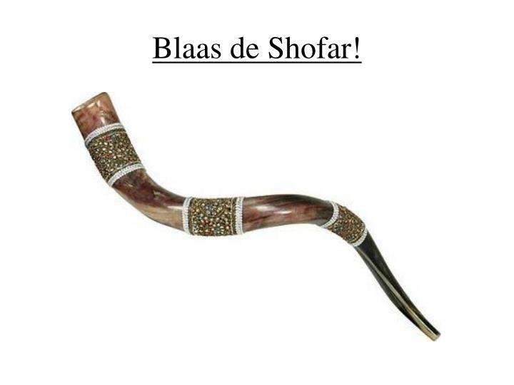 Blaas de Shofar!