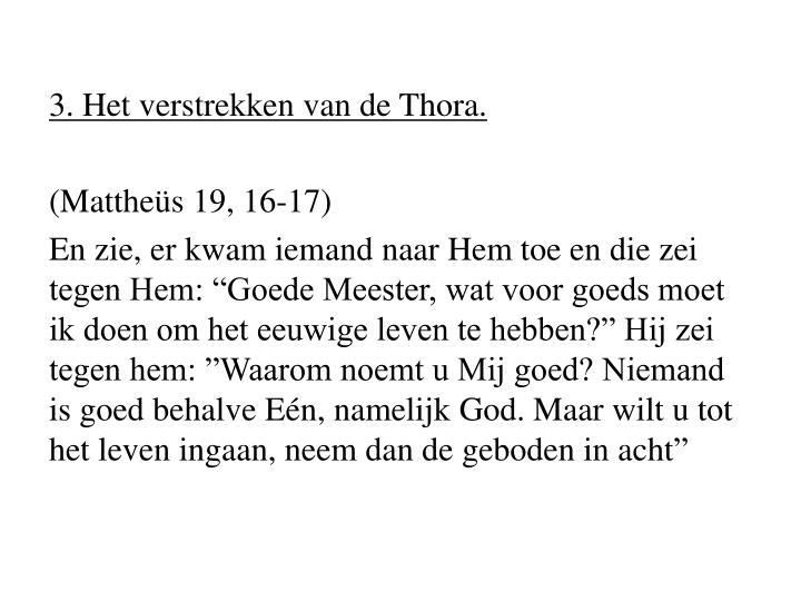 3. Het verstrekken van de Thora.