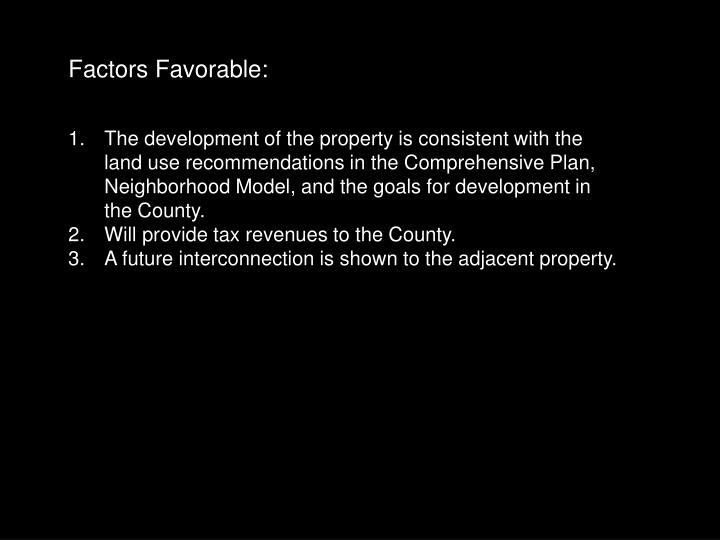 Factors Favorable: