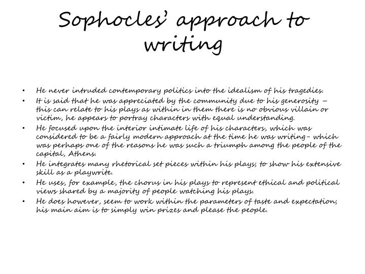 Sophocles approach to writing