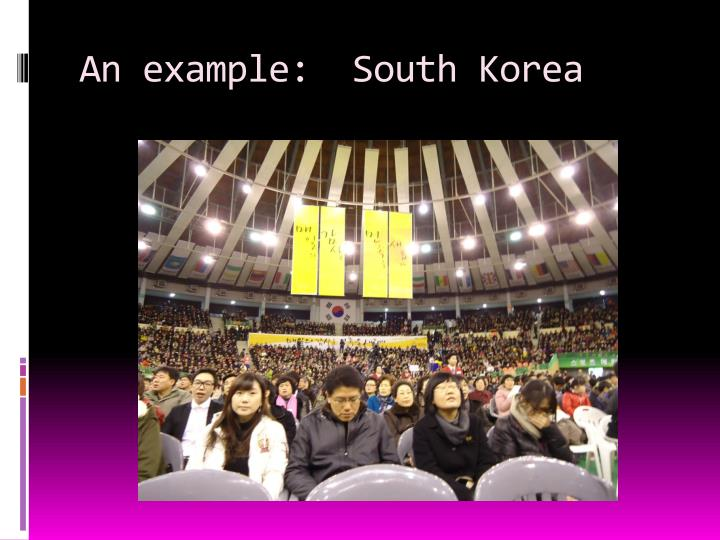 An example:  South Korea